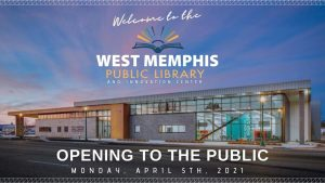 West Memphis Public Library and Innovation Center opens to the public on Monday, April 5th 2021.